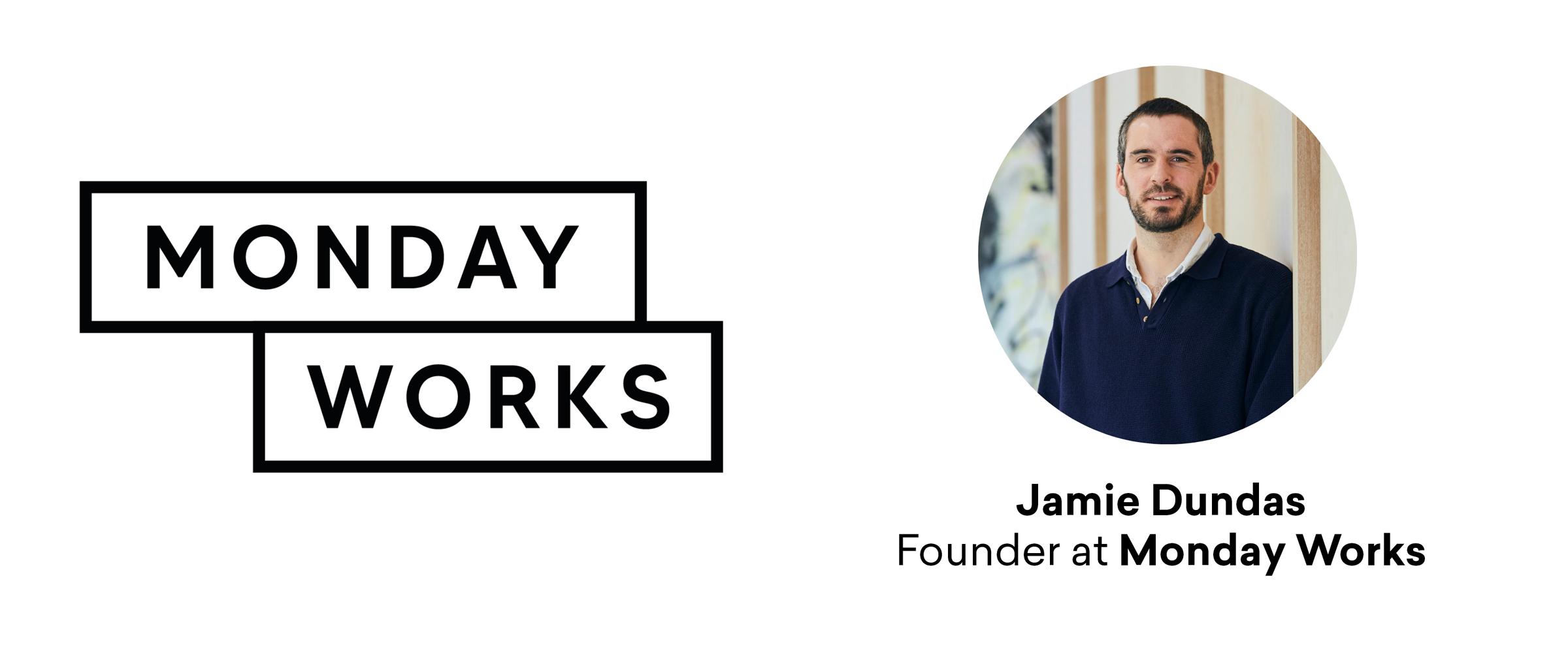 Jamie Dundas, Founder at Monday Works - Brand logo next to headshot and text